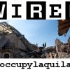 LA RIVISTA WIRED LANCIA #occupylaquila IN RETE (E IN CITTA' IL 15 APRILE)