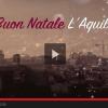 BUON NATALE L'AQUILA (VIDEO)