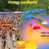 METEO WEEK-END: 'NERONE' INFUOCA IL FINE SETTIMANA