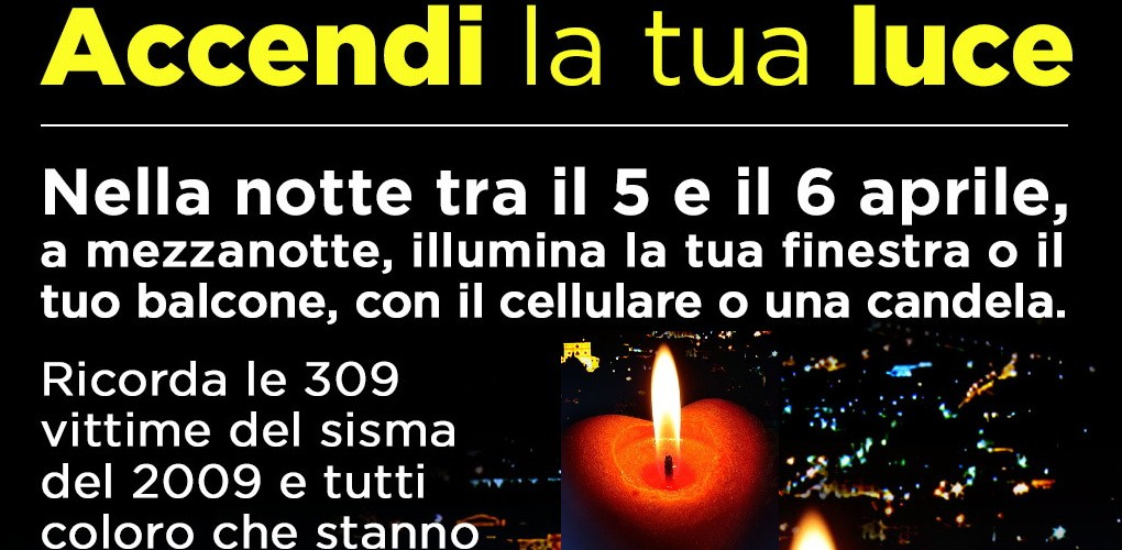 6 APRILE 2020, 11 ANNI DAL SISMA: NESSUNA FIACCOLATA, 'ACCENDI LA TUA LUCE'!!
