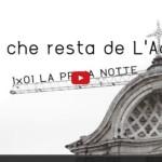 VIDEO: QUEL CHE RESTA DE L'AQUILA P.1 «LA PRIMA NOTTE»