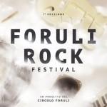 L'11 E 12 AGOSTO TORNA IL FORULI ROCK FESTIVAL