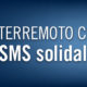 TERREMOTO: SMS SOLIDALE AL 45500, PER DONARE 2 EURO ALLE REGIONI COLPITE DAL SIMA