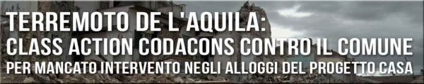 Terremoto l'aquila: class action codacons contro il comune su progetto c.a.s.e.